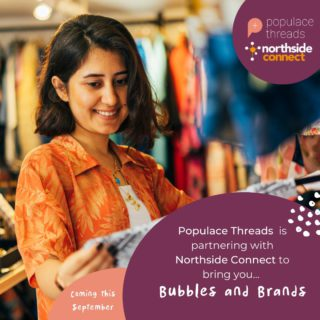 Community Services organisation @northsideconnectnundah  is partnering with Populace Threads to run it's inaugural  pre-loved clothing sale, 'Bubbles and Brands' at a physical fashion resale event at Nundah on the 12th of September, and online through its Populace Threads 'Northside Connect' vendor store.  The event will raise funds for the important services that Northside Connect provides in the community, such as legal advice, domestic violence support, practical relief from life stressors as well as a safe place to connect and reinforce a sense of community. Get along to the event, or get online from the 12th September, to pick up some great pre-loved outfits and make a difference in your community.    WHEN: Sunday the 12th of September from 8am-12pm  WHERE:  Platform 14 in Nundah (14 Station Rd, Nundah) or online on the Populace Threads Northside Connect vendor store.   #resale #brands #vintageshopping #resaleisthenewretail #sustainablefashion #circularfashion #nundahmarkets #nundah #nundahvillage #northsideconnect #prelovedfashionaustralia #nundahneighbourhoodcentre #prelovedbrands